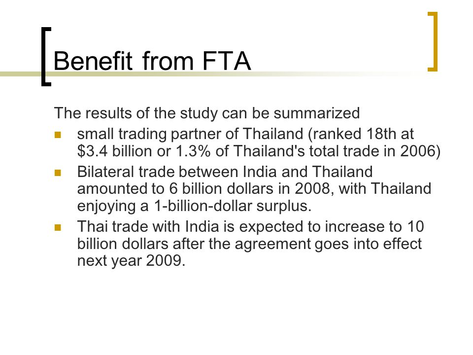 Benefit from FTA The results of the study can be summarized