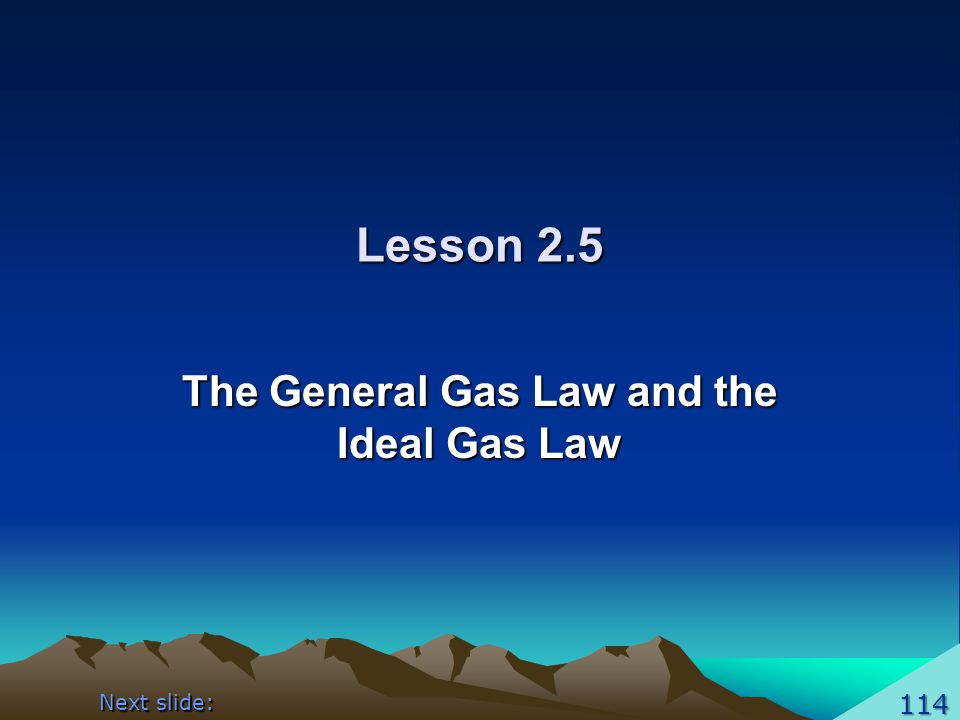 The General Gas Law and the Ideal Gas Law