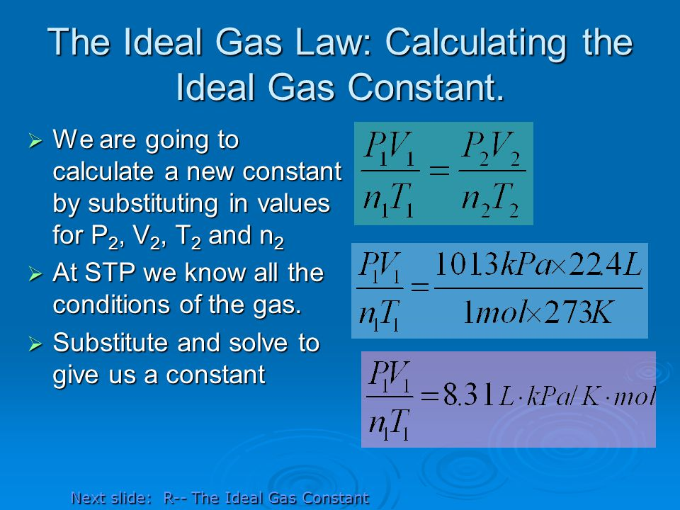 The Ideal Gas Law: Calculating the Ideal Gas Constant.