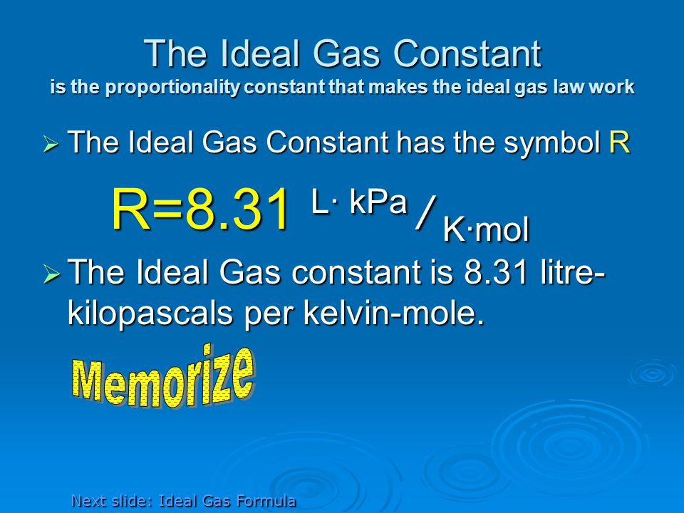 The Ideal Gas Constant is the proportionality constant that makes the ideal gas law work