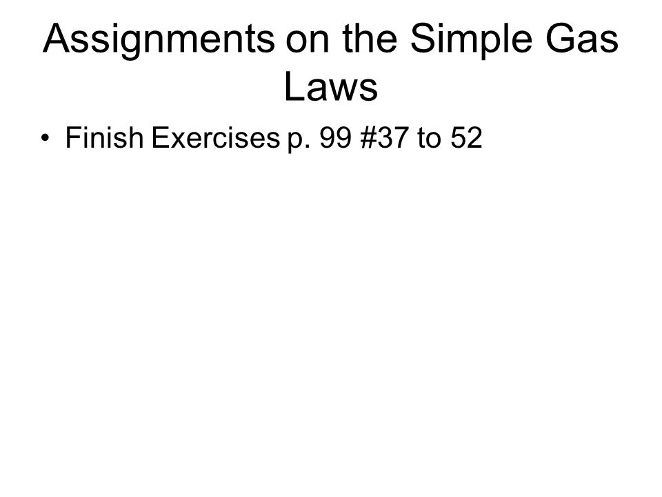 Assignments on the Simple Gas Laws