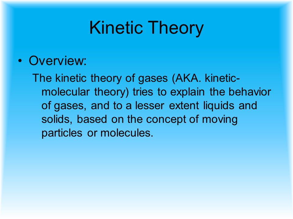 Kinetic Theory Overview: