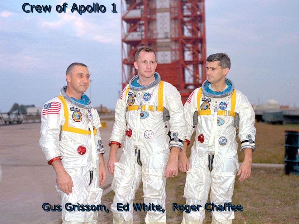 Crew of Apollo 1 Gus Grissom, Ed White, Roger Chaffee