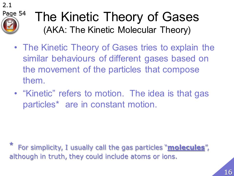 The Kinetic Theory of Gases (AKA: The Kinetic Molecular Theory)