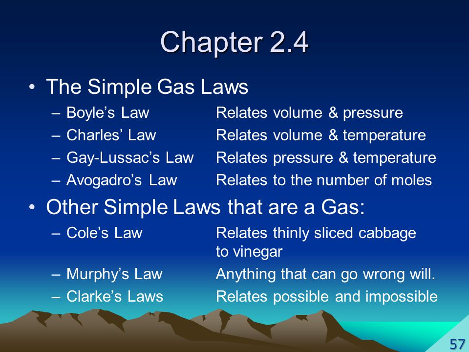 Chapter 2.4 The Simple Gas Laws Other Simple Laws that are a Gas: