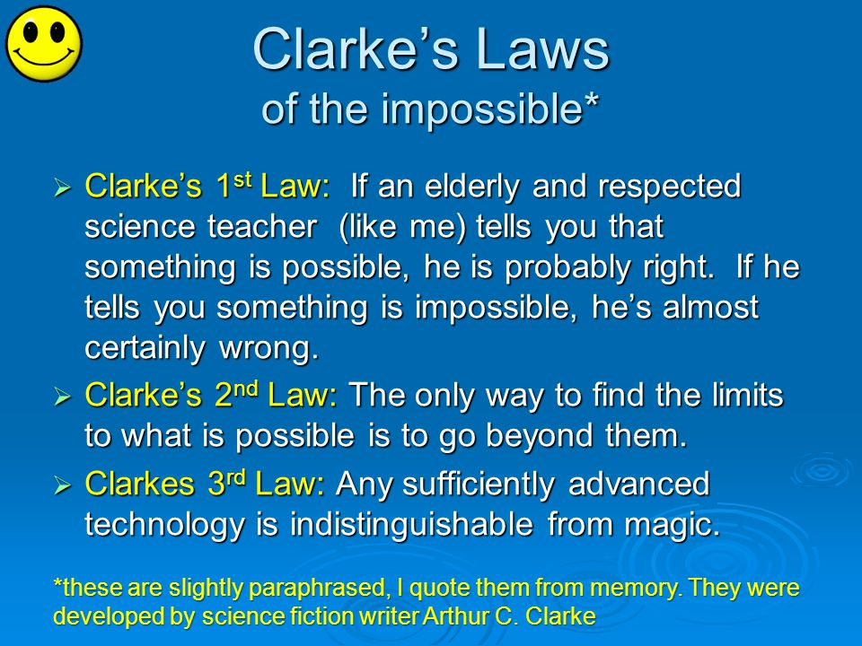 Clarke's Laws of the impossible*
