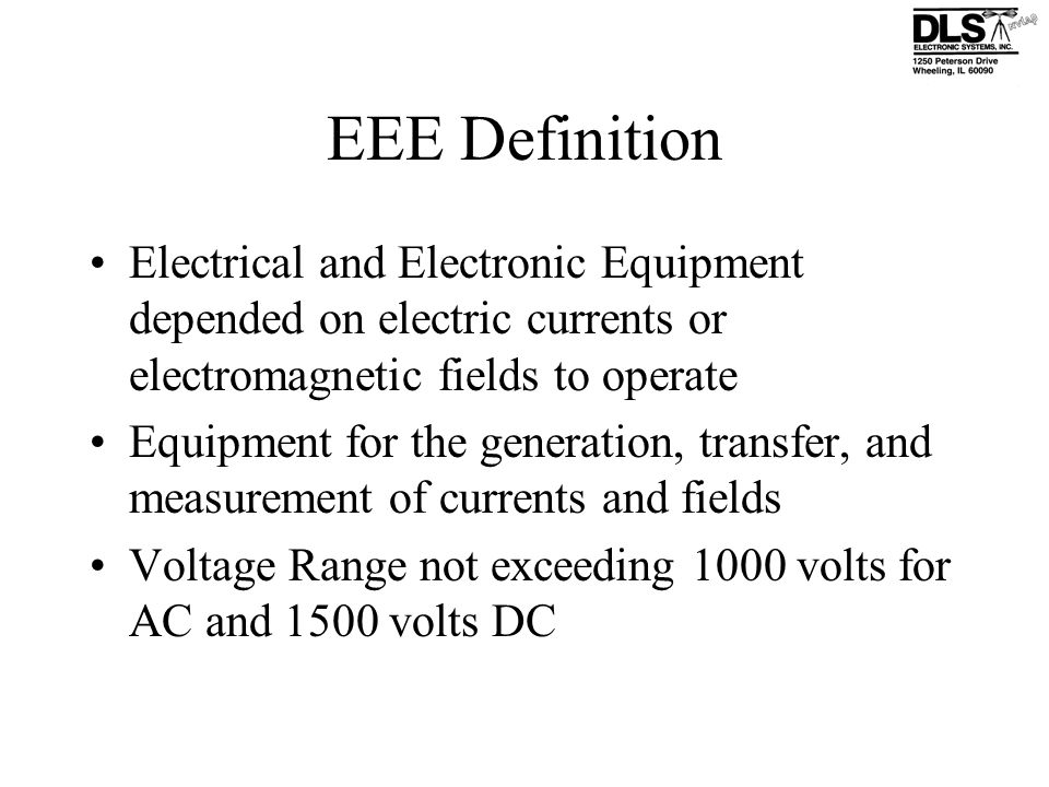EEE Definition Electrical and Electronic Equipment depended on electric currents or electromagnetic fields to operate.