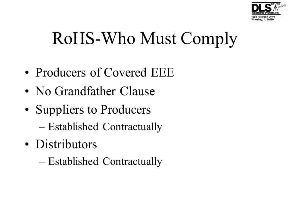 RoHS-Who Must Comply Producers of Covered EEE No Grandfather Clause
