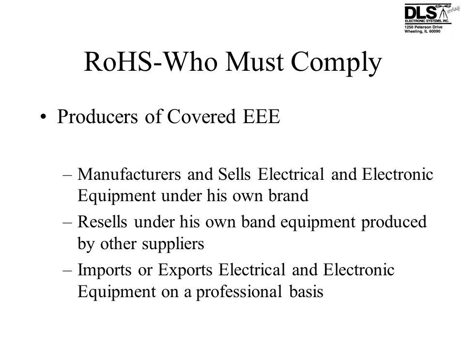 RoHS-Who Must Comply Producers of Covered EEE