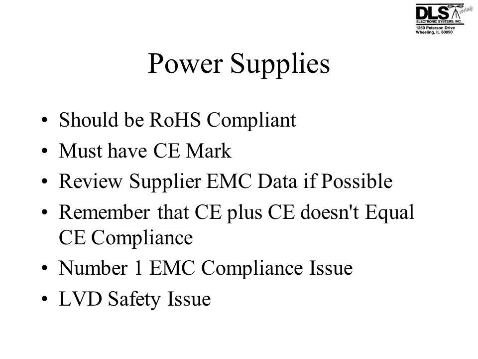 Power Supplies Should be RoHS Compliant Must have CE Mark