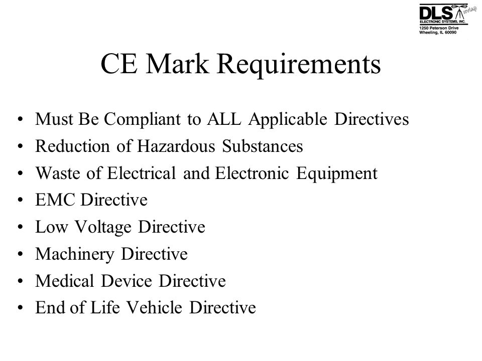 CE Mark Requirements Must Be Compliant to ALL Applicable Directives