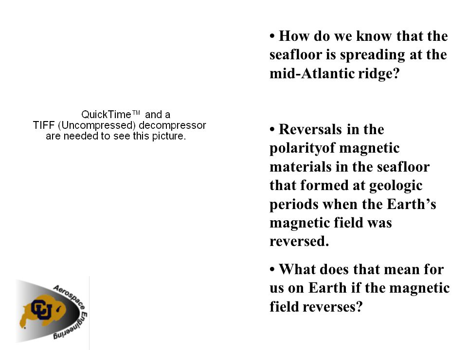 • How do we know that the seafloor is spreading at the mid-Atlantic ridge
