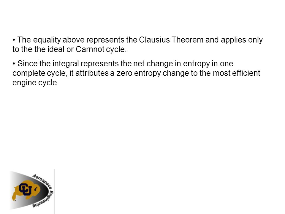 • The equality above represents the Clausius Theorem and applies only to the the ideal or Carnnot cycle.