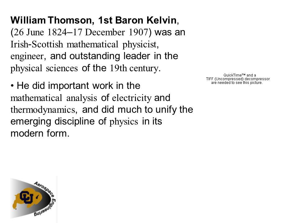 William Thomson, 1st Baron Kelvin, (26 June 1824–17 December 1907) was an Irish-Scottish mathematical physicist, engineer, and outstanding leader in the physical sciences of the 19th century.