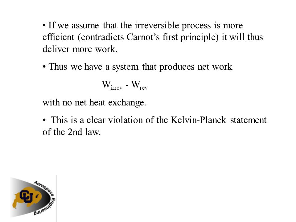 • If we assume that the irreversible process is more efficient (contradicts Carnot's first principle) it will thus deliver more work.