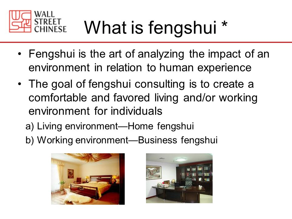 What is fengshui * Fengshui is the art of analyzing the impact of an environment in relation to human experience.