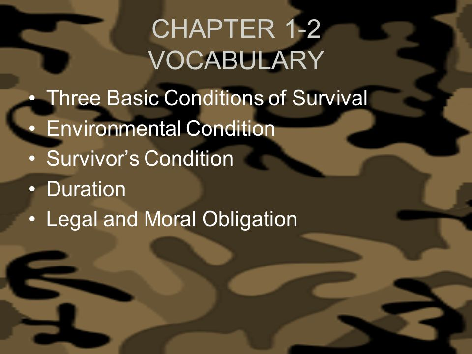 CHAPTER 1-2 VOCABULARY Three Basic Conditions of Survival