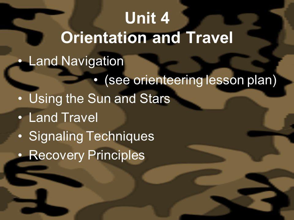 Unit 4 Orientation and Travel