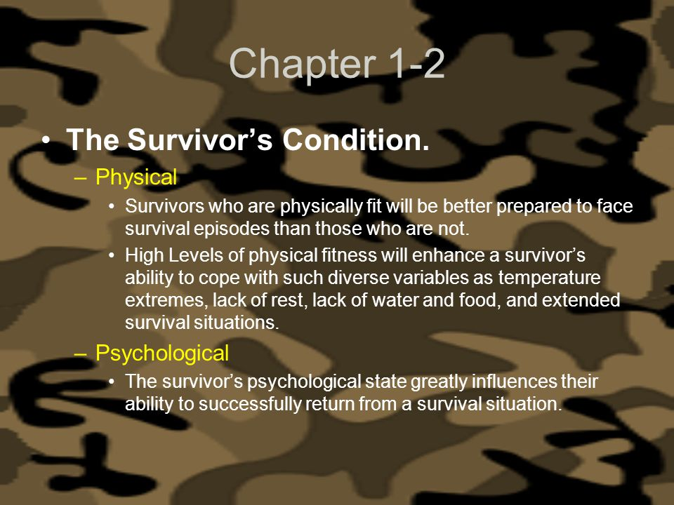Chapter 1-2 The Survivor's Condition. Physical Psychological