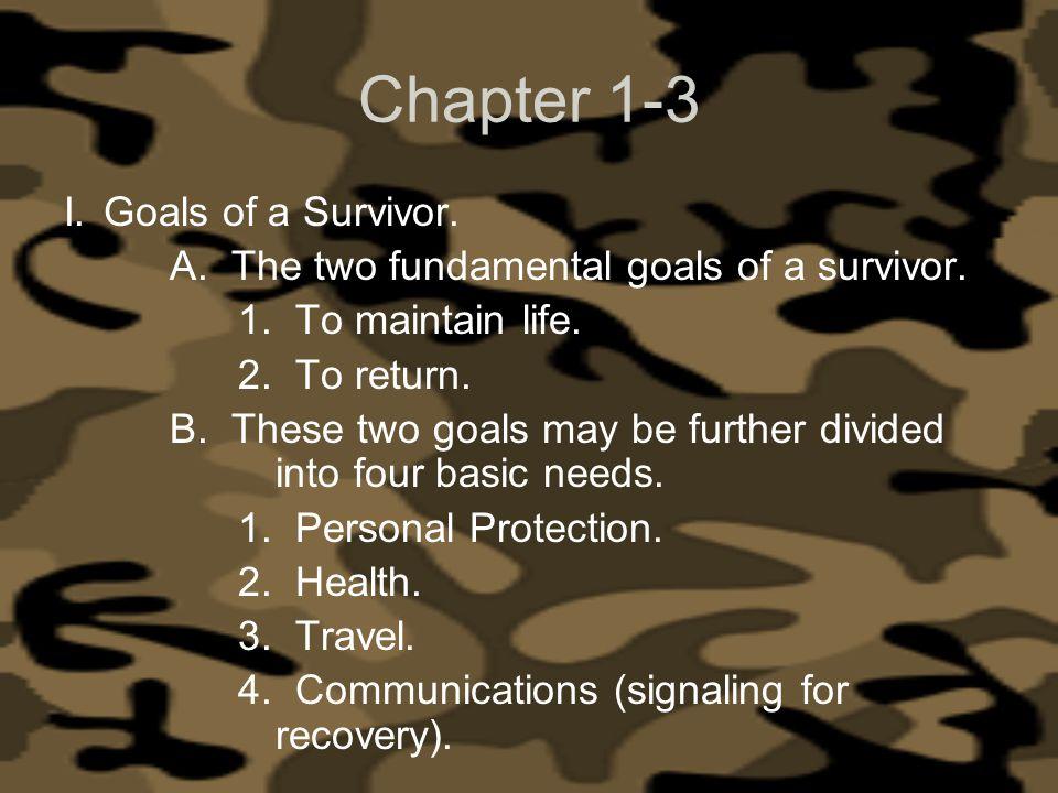 Chapter 1-3 I. Goals of a Survivor.