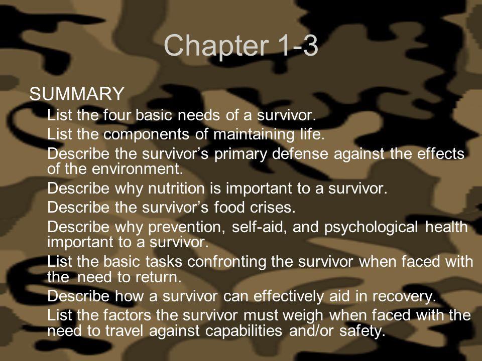 Chapter 1-3 SUMMARY List the four basic needs of a survivor.