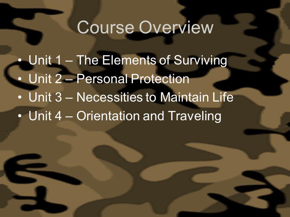 Course Overview Unit 1 – The Elements of Surviving