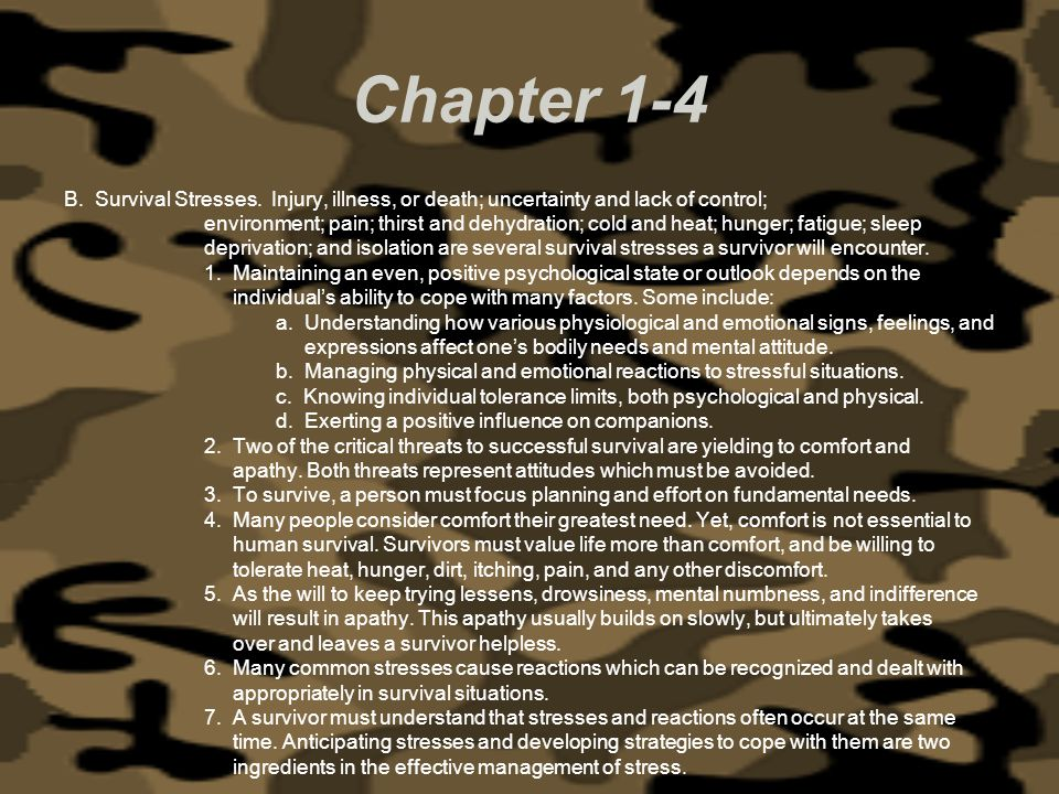 Chapter 1-4 B. Survival Stresses. Injury, illness, or death; uncertainty and lack of control;