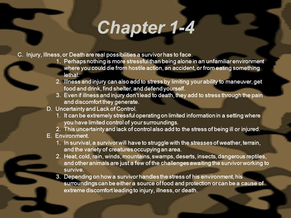 Chapter 1-4 C. Injury, Illness, or Death are real possibilities a survivor has to face.