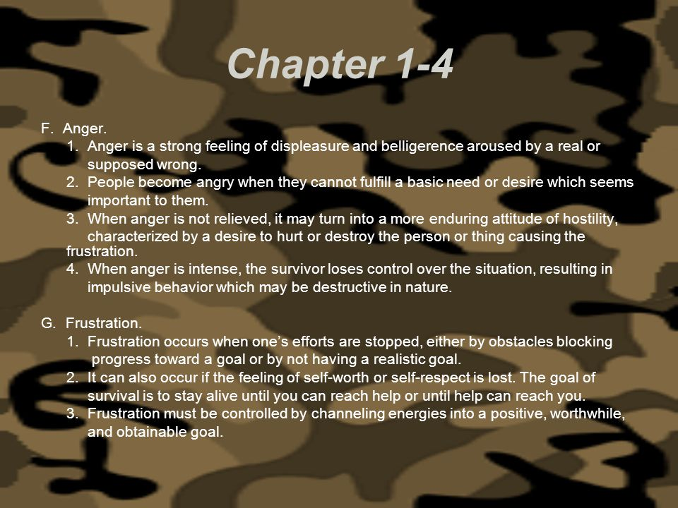 Chapter 1-4 F. Anger. 1. Anger is a strong feeling of displeasure and belligerence aroused by a real or.