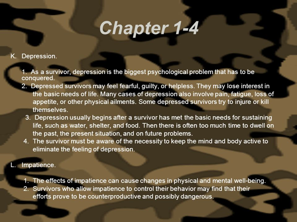 Chapter 1-4 Depression. 1. As a survivor, depression is the biggest psychological problem that has to be conquered.