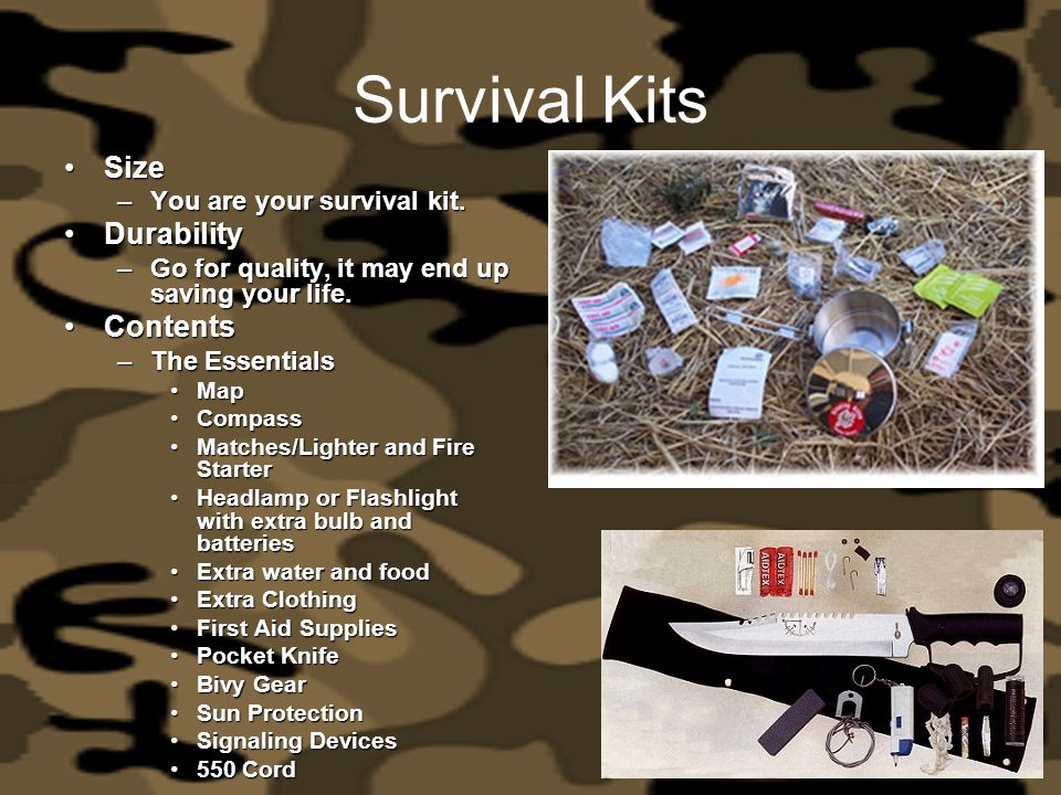 Survival Kits Size Durability Contents You are your survival kit.