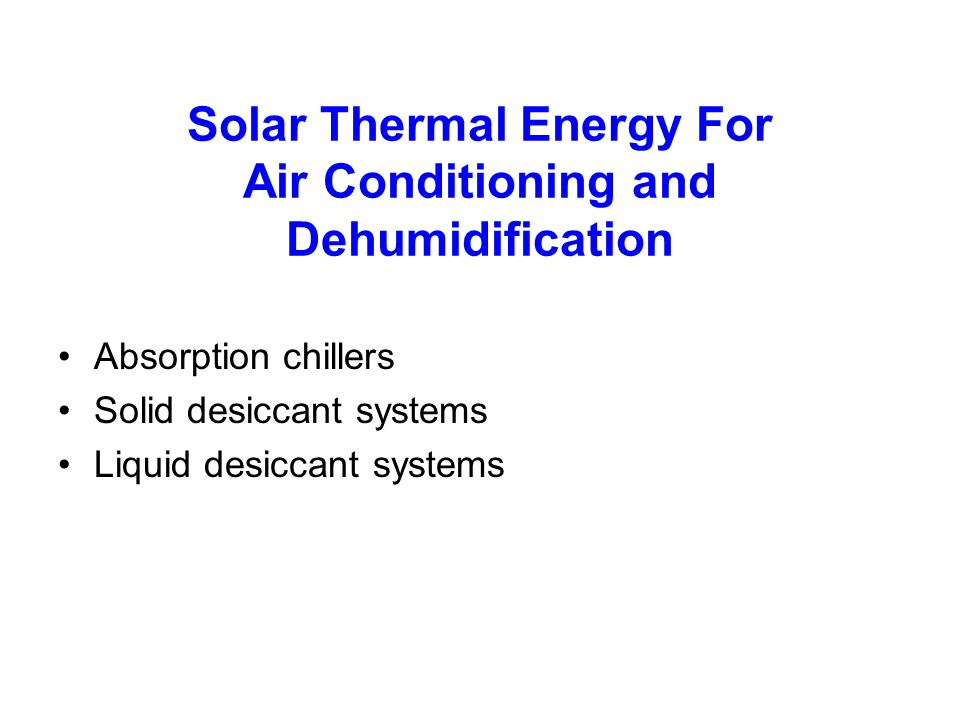 Solar Thermal Energy For Air Conditioning and Dehumidification