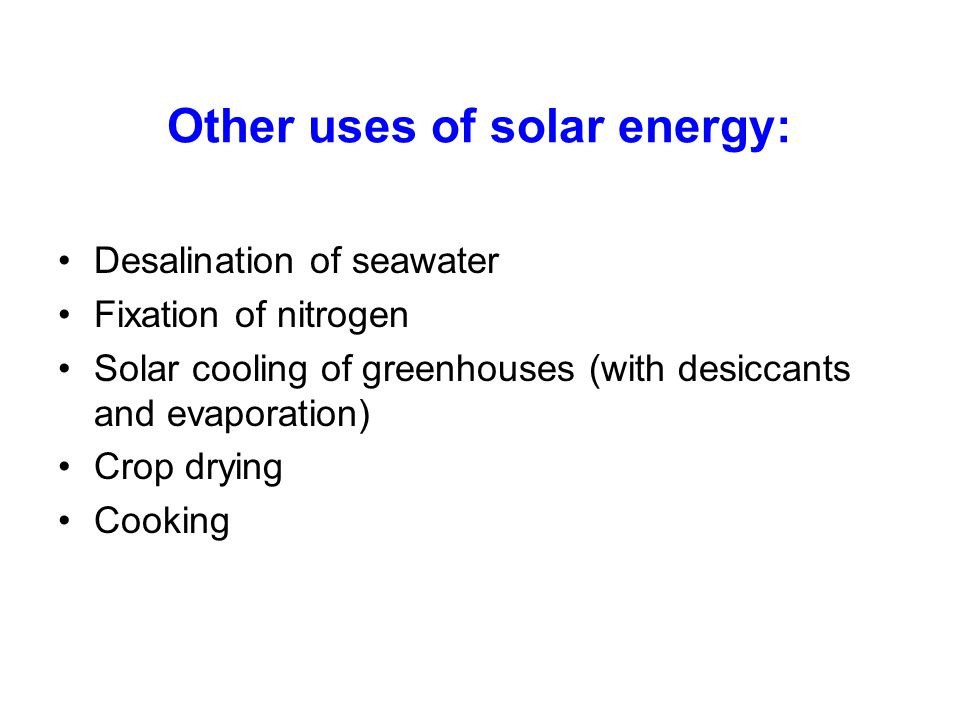 Other uses of solar energy: