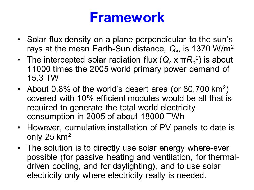 Framework Solar flux density on a plane perpendicular to the sun's rays at the mean Earth-Sun distance, Qs, is 1370 W/m2.