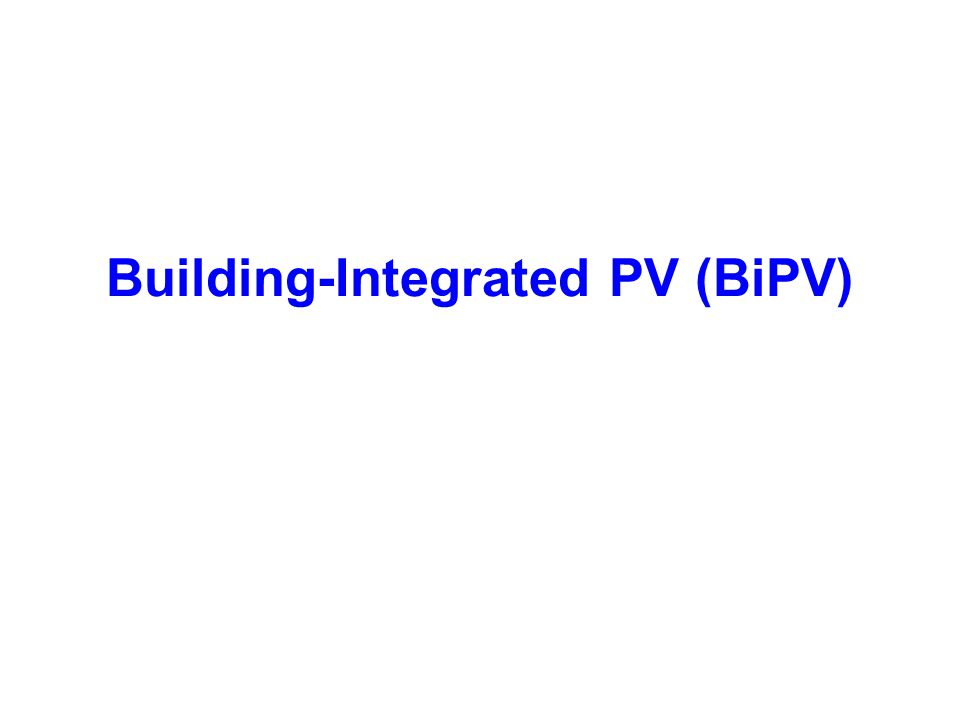 Building-Integrated PV (BiPV)