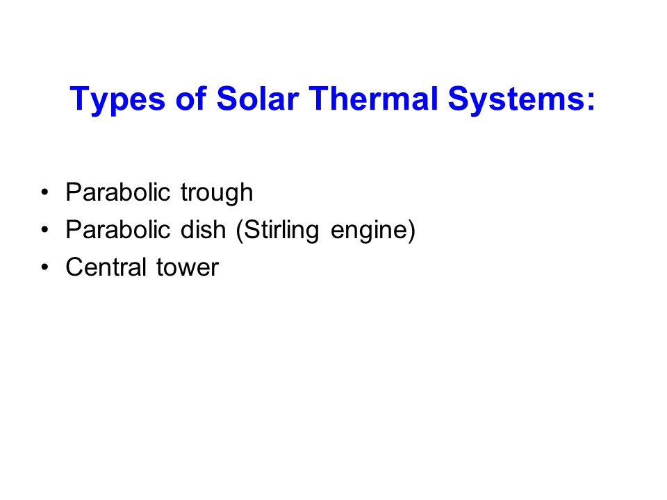 Types of Solar Thermal Systems: