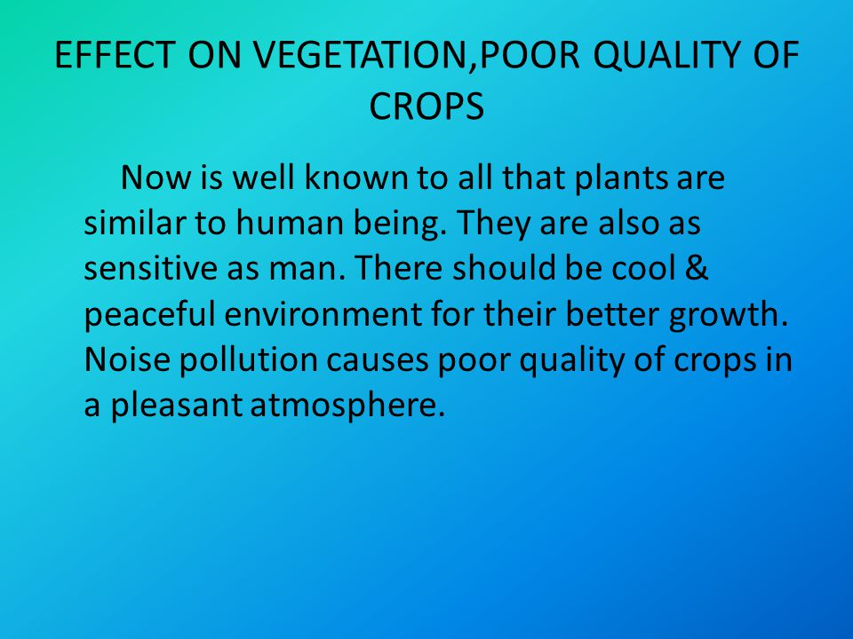 EFFECT ON VEGETATION,POOR QUALITY OF CROPS