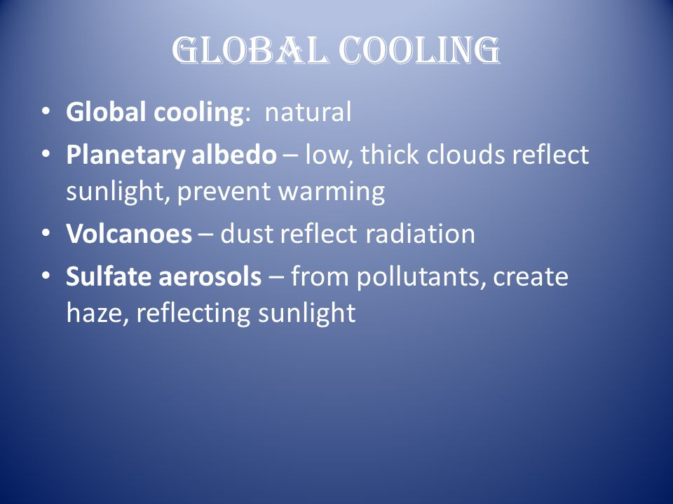 Global Cooling Global cooling: natural