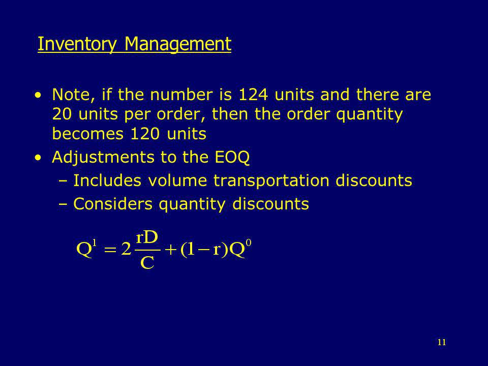 Inventory Management Note, if the number is 124 units and there are 20 units per order, then the order quantity becomes 120 units.