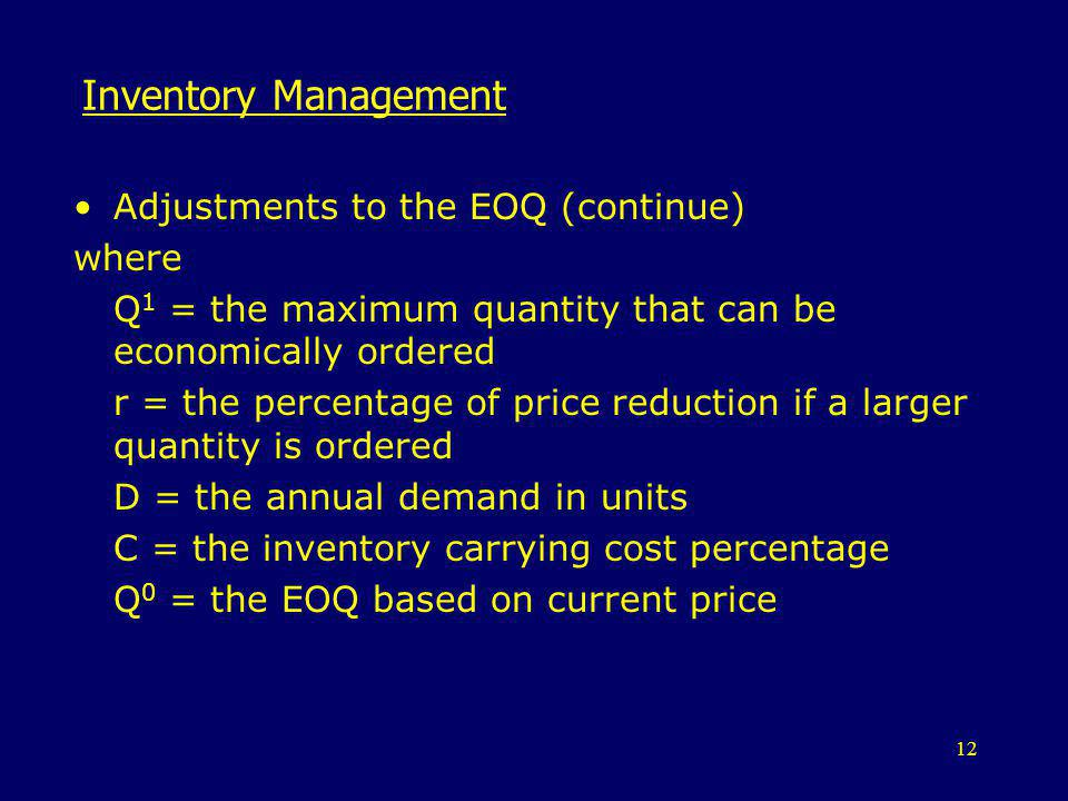 Inventory Management Adjustments to the EOQ (continue) where