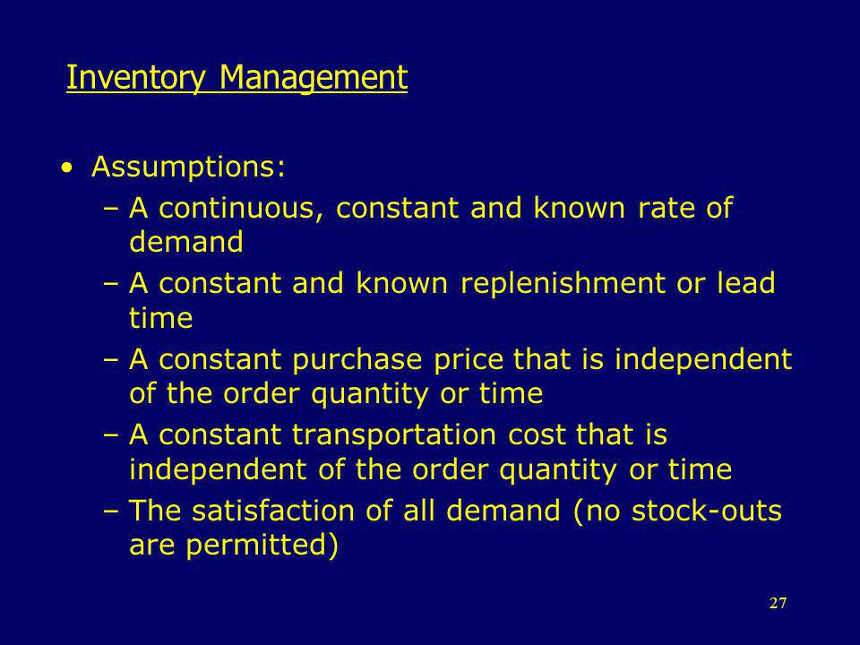 Inventory Management Assumptions: