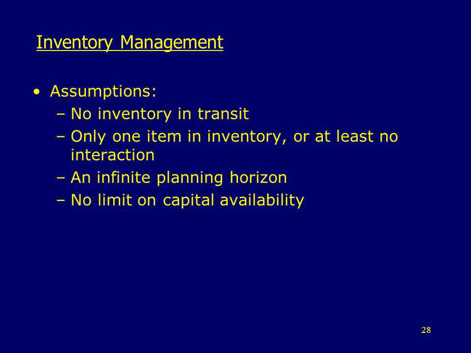 Inventory Management Assumptions: No inventory in transit