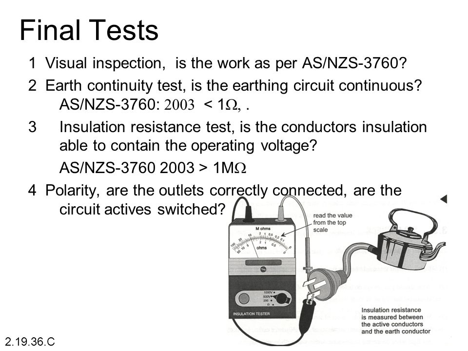 Final Tests 1 Visual inspection, is the work as per AS/NZS-3760