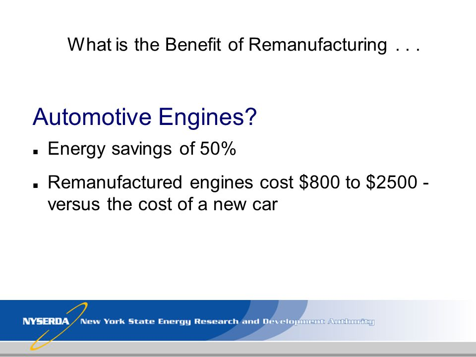 What is the Benefit of Remanufacturing . . .