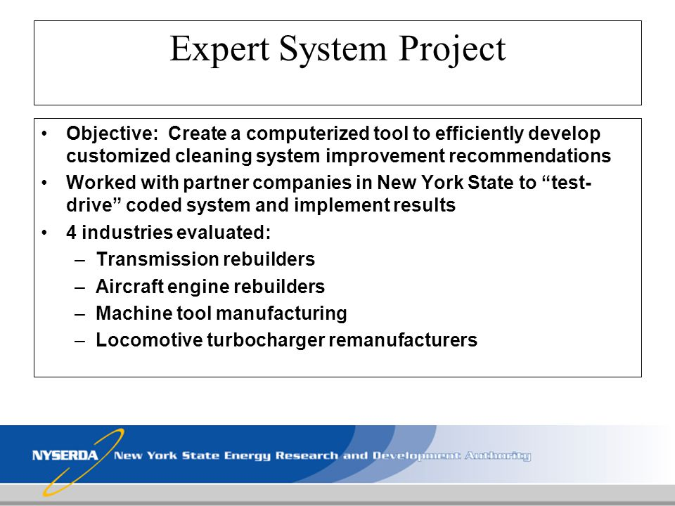 Expert System Project Objective: Create a computerized tool to efficiently develop customized cleaning system improvement recommendations.