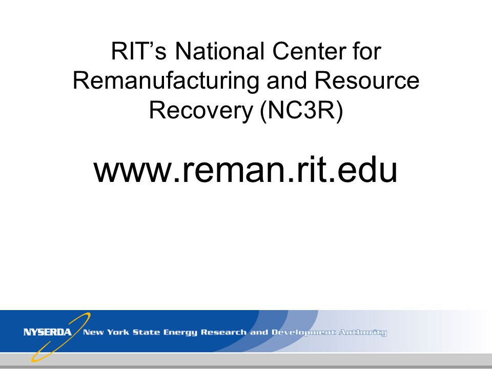 RIT's National Center for Remanufacturing and Resource Recovery (NC3R)