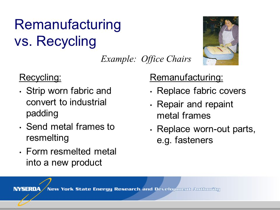 Remanufacturing vs. Recycling