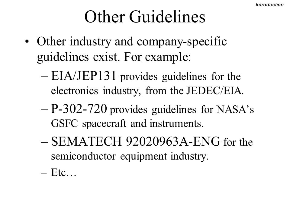 Other Guidelines Introduction. Other industry and company-specific guidelines exist. For example:
