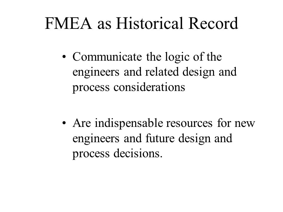 FMEA as Historical Record