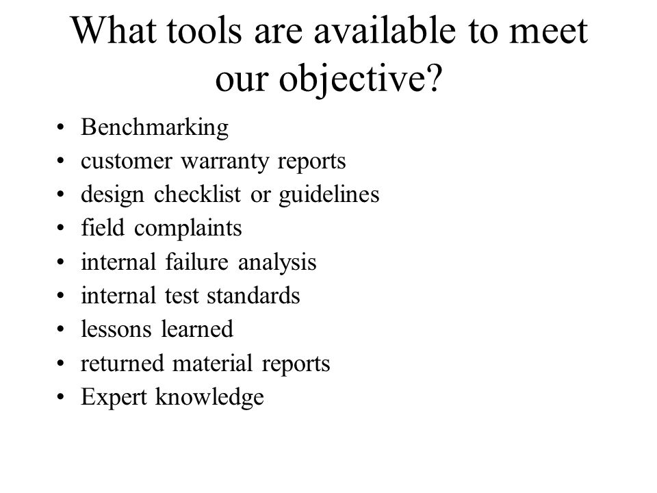 What tools are available to meet our objective